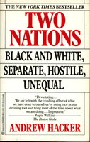TWO NATIONS: Black and White, Separate, Hostile, Unequal. by Hacker, Andrew.