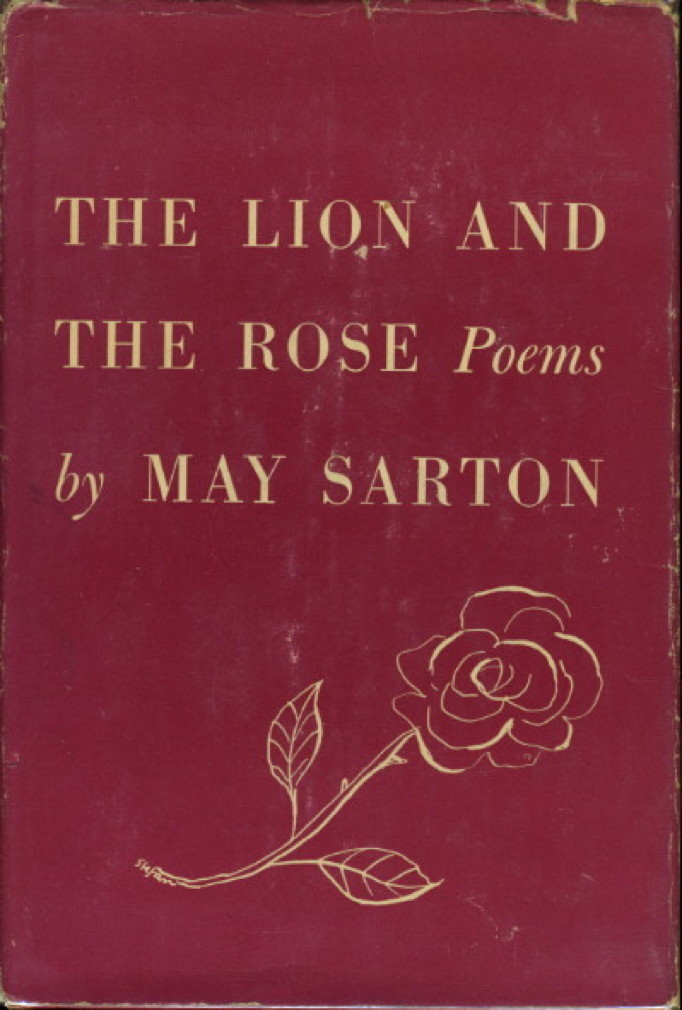Book cover picture of Sarton, May. THE LION AND THE ROSE: Poems. New York: Rinehart, (1948.)