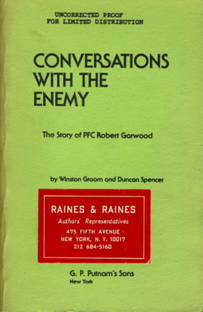 CONVERSATIONS WITH THE ENEMY: The Story of PFC Robert Garwood by Groom, Winston and Spencer, Duncan