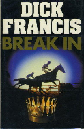 BREAK IN by Francis, Dick