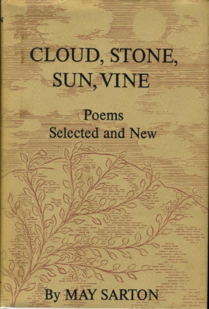 Book cover picture of Sarton, May CLOUD, STONE, SUN, VINE: Poems Selected and New New York: Norton, 1961.