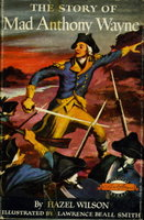 THE STORY OF MAD ANTHONY WAYNE (Signature Series #24.). by Wilson, Hazel; illustrated by Lawrence Beall Smith