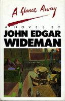 A GLANCE AWAY. by Wideman, John Edgar.
