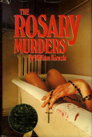 THE ROSARY MURDERS. by Kienzle, William X.