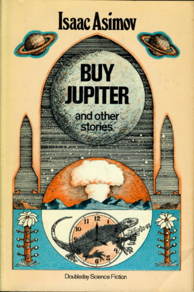 Book cover picture of Asimov, Isaac. BUY JUPITER AND OTHER STORIES. Garden City, NY: Doubleday, (1975.)