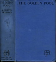 THE GOLDEN POOL: A Story of a Forgotten Mine. by Freeman, R. Austin (1862-1943)