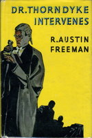 DR THORNDYKE INTERVENES. by Freeman, R. Austin (1862-1943)