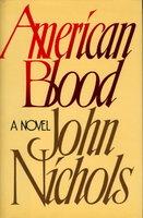 AMERICAN BLOOD. by Nichols, John.