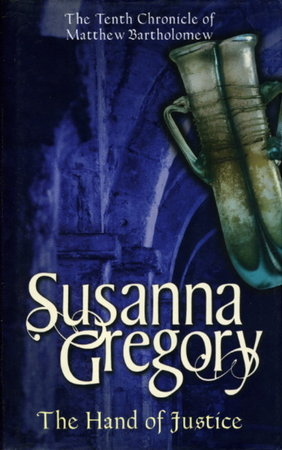 THE HAND OF JUSTICE. by Gregory, Susanna (pseudonym of Elizabeth Cruwys)