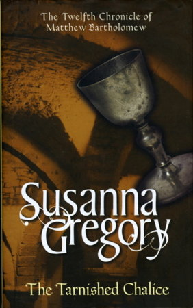 THE TARNISHED CHALICE. by Gregory, Susanna (pseudonym of Elizabeth Cruwys)
