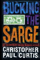 BUCKING THE SARGE. by Curtis, Christopher Paul.
