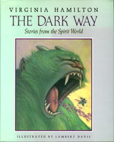 THE DARK WAY: Stories from the Spirit World. by Hamilton, Virginia. (illustrated by Lambert Davis.)