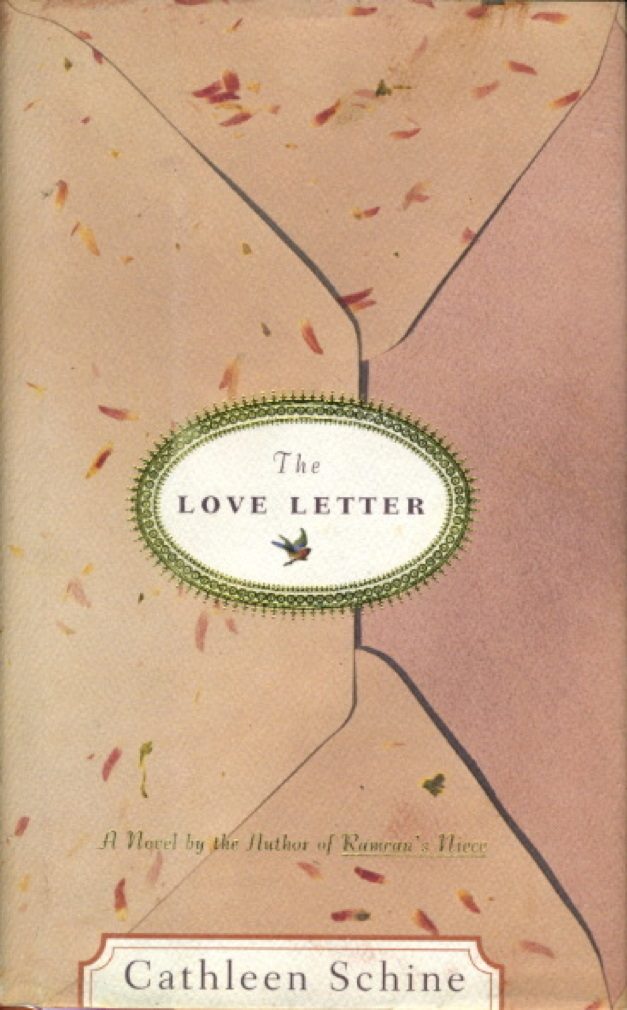 Book cover picture of Schine, Cathleen. THE LOVE LETTER. Boston: Houghton Mifflin, 2005,