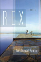 REX: A Novel. by Prieto, Jose Manuel.