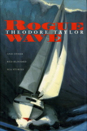 ROGUE WAVE and Other Red-Blooded Sea Stories. by Taylor, Theodore.