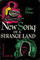 NEW SONG IN A STRANGE LAND. by Warner, Esther (decorations by Jo Dendel.)