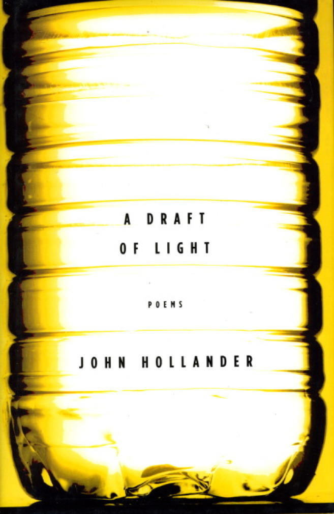 Book cover picture of Hollander, John. A DRAFT OF LIGHT. New York: Alfred A. Knopf, 2008.