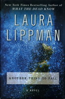 ANOTHER THING TO FALL. by Lippman, Laura.