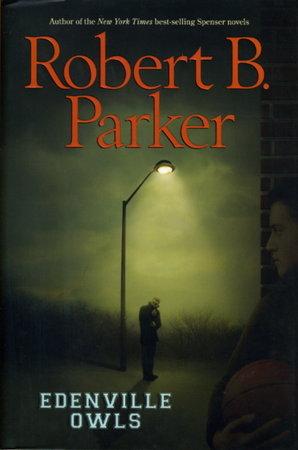 EDENVILLE OWLS. by Parker, Robert B.