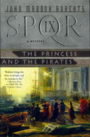 THE PRINCESS AND THE PIRATES: SPQR IX. by Roberts, John Maddox.