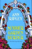 SUMMER GARDEN MURDER by Ripley, Ann.