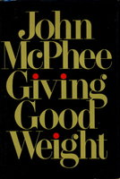 GIVING GOOD WEIGHT. by McPhee, John