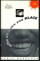COFFEE WILL MAKE YOU BLACK. by Sinclair, April