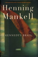KENNEDY'S BRAIN. by Mankell, Henning.