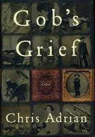 GOB'S GRIEF. by Adrian, Chris.