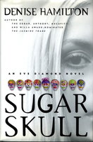 SUGAR SKULL: An Eve Diamond Novel. by Hamilton, Denise.