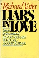 LIARS IN LOVE. by Yates, Richard.