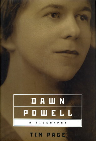 DAWN POWELL: A Biography. by [Powell, Dawn, 1896-1965] Page, Tim.