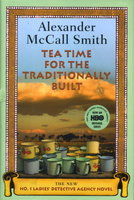 TEA TIME FOR THE TRADITIONALLY BUILT. by Smith, Alexander McCall.