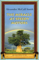 THE MIRACLE AT SPEEDY MOTORS. by Smith, Alexander McCall.