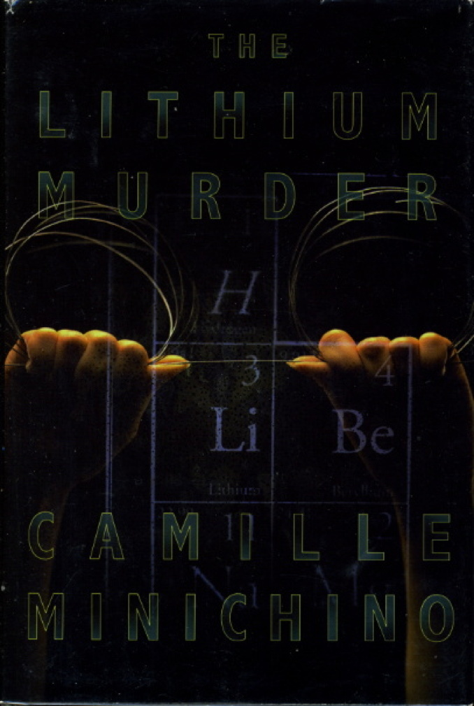 Book cover picture of Minichino, Camille. THE LITHIUM MURDER. New York: Morrow, (1999.)