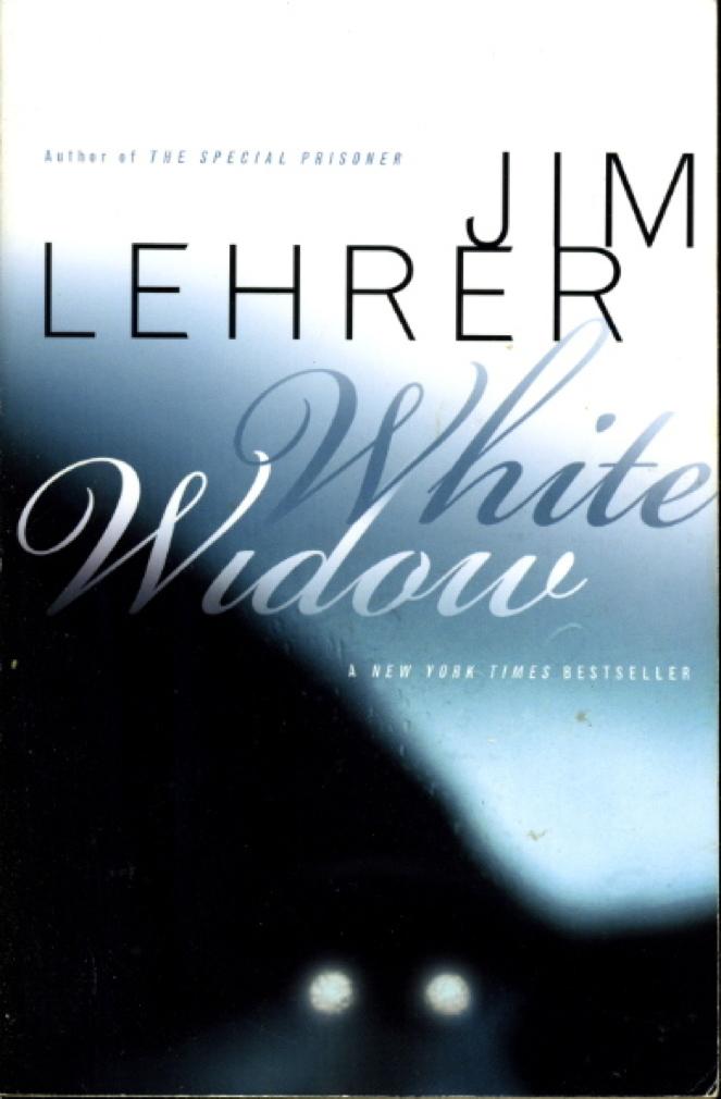 LEHRER, JIM. - WHITE WIDOW.