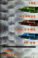 THE HEARSE YOU CAME IN ON. by Cockey, Tim.