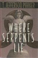 WHERE SERPENTS LIE. by Parker, T. Jefferson.