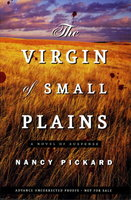 THE VIRGIN OF SMALL PLAINS. by Pickard, Nancy.