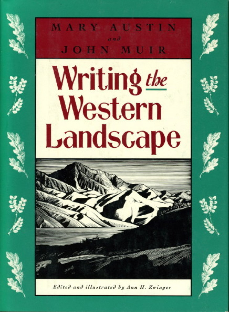 Book cover picture of Austin, Mary and Muir, John (edited by Ann H. Zwinger.) WRITING THE WESTERN LANDSCAPE. Boston: Beacon, (1994.)