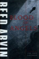 BLOOD OF ANGELS. by Arvin, Reed.