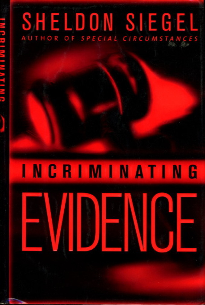 Book cover picture of Siegel, Sheldon. INCRIMINATING EVIDENCE. New York: Bantam, (2001.)