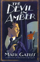 "THE DEVIL IN AMBER: A ""Shocker."" by Gatiss, Mark."
