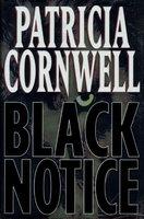 BLACK NOTICE. by Cornwell, Patricia.