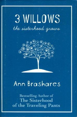3 WILLOWS: The Sisterhood Grows. by Brashares, Ann.