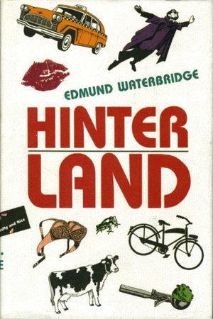 HINTERLAND. by Waterbridge, Edmund.