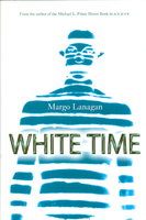 WHITE TIME. by Lanagan, Margo.