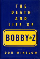 THE DEATH AND LIFE OF BOBBY Z. by Winslow, Don.