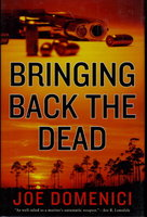 BRINGING BACK THE DEAD. by Domenici, Joe.