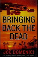 BRINGING BACK THE DEAD. by Domenici, Joe.